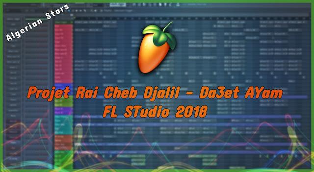 Projet Rai Cheb Djalil - Da3et AYam FL STudio 2018