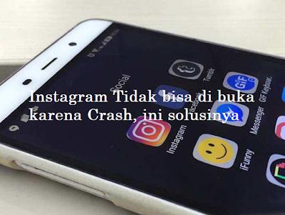 Instagram Tidak bisa di buka karena Crash, ini solusinya