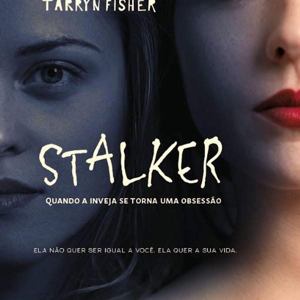[RESENHA] Stalker de Tarryn Fisher