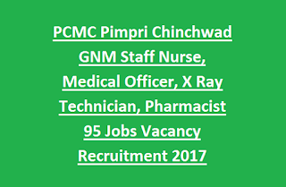 PCMC Pimpri Chinchwad GNM Staff Nurse, Medical Officer, X Ray Technician, Pharmacist 95 Jobs Vacancy Recruitment 2017