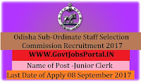 Odisha Sub-Ordinate Staff Selection Commission Recruitment 2017