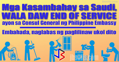 Any worker, either in a private company or a government job, is always looking forward to receiving his fair share of ESB or End of Service Benefit. Each country calculates this compensation differently. If a certain employer refuse to provide this benefit to an employee upon termination - be it due to work injury, arbitrary dismissal, or end of contract - the situation falls into a labor dispute.  Shock and surprise were the reaction among some Filipinos in Saudi Arabia when they watched a recent Facebook live interview of Consul General Christopher Patrick Aro and Vice Consul Von Ryan Ferrera from the Philippine Embassy in Riyadh.   Among the topics discussed in the hour-long interview were the repatriation procedures for a deceased worker, as well as the End of Service Award or Benefits. A statement made on the latter is what surprised many viewers.   It was around 8 minutes into the interview when embassy officials clearly said Domestic Workers are not entitled to ESB. The same statement was repeated towards the last 15 minutes of the interview. This of course is an erronoues statement on the part of the embassy officials, and it was corrected and clarified the next day with an official press release that you can read below. Household Service Workers or Domestic Helpers are of course accorded several benefits according to the Saudi Labor Law.  While social media is a very good medium to inform OFWs, especially those with limited access to information, care must be done in believing what we read, see or hear, especially in the advent of fake news. If you are a Domestic Helper in Saudi Arabia, know your rights and benefits here.   SAUDI ARABIA KASAMBAHAY LEGAL RIGHTS OR DOMESTIC LABOR REGULATION This post is filed under: labor dispute, end of service, work injury, arbitrary dismissal, end of contract, household service worker, domestic helper, social media, labor law, KSA, Saudi, fake news