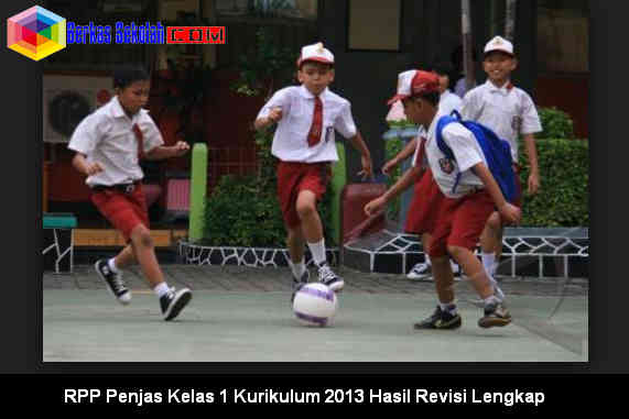Download RPP Penjas Kelas 1 Kurikulum 2013 Hasil Revisi
