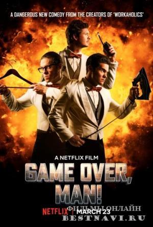Anh Hùng Bất Đắc Dĩ - Game Over, Man! (2018)