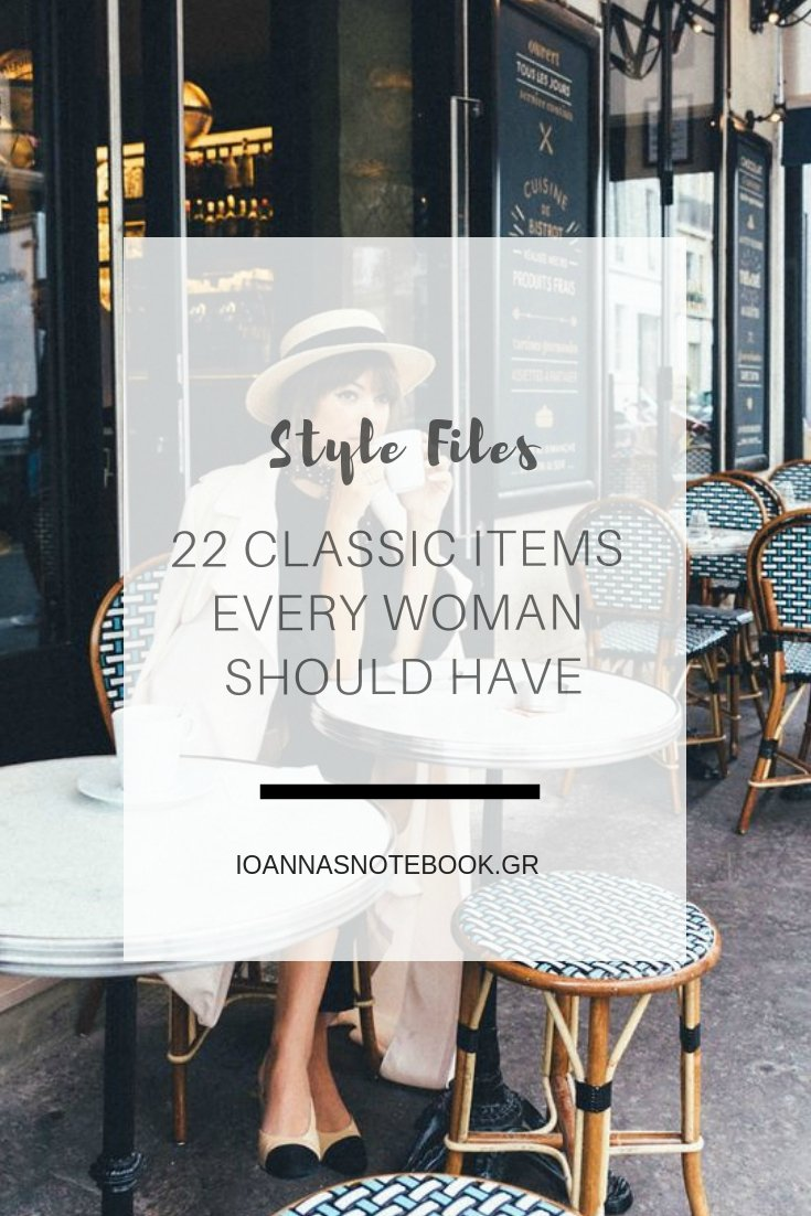 Style Files: 22 Pieces every woman should have in her closet no matter her age or job | Ioanna's Notebook
