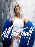 Bebe Rexha-All Your Fault Pt.1 2017