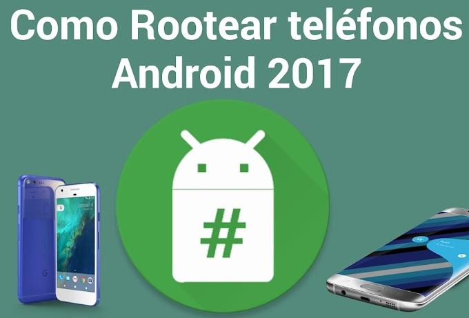 Como Rootear teléfonos Android 2017