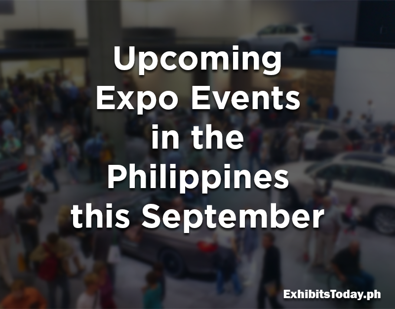 Upcoming Expo Events in the Philippines this September