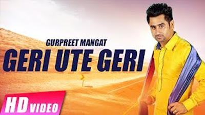 Geri Ute Geri Lyrics - Gurpreet Mangat | Raunak Mela 2017 | Shemaroo Punjabi