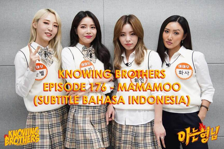 Nonton streaming online & download Knowing Brothers episode 176 bintang tamu Mamamoo sub Indo