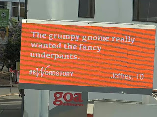 A billboard with the following text: the grumpy gnome really wanted the fancy underpants. #8WordStory. Jeffrey, 10