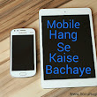 Apne Mobile Phone Ko Hang Hone Se Kaise Bachaye Top 8 Tips ~ InterNet Technology Or General Knowladge Se Related Puri Jankari Hindi Me