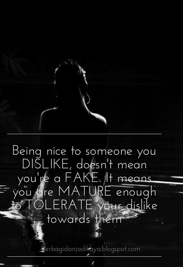 quote hari ini baik pada orang yang tidak disukai bukan berarti