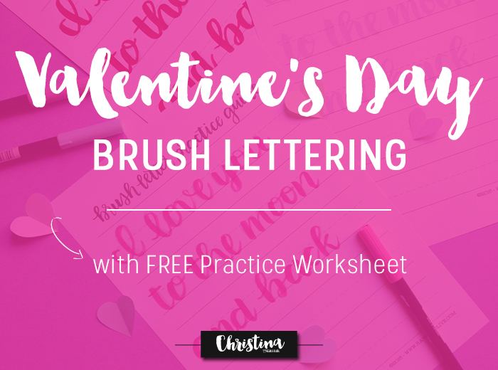 Sharing with you a FREE Valentine's Day Brush Lettering Worksheet so that you can create something special for your loved one :) - www.christina77star.co.uk