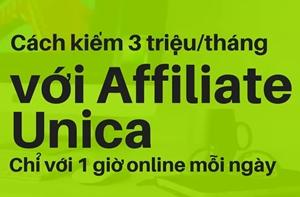 Cách kiếm 3 triệu/tháng với Affiliate Unica chỉ với 1 giờ online mỗi ngày