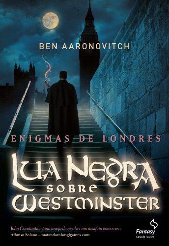 Lua Negra sobre Westminster - Ben Aaronovitch