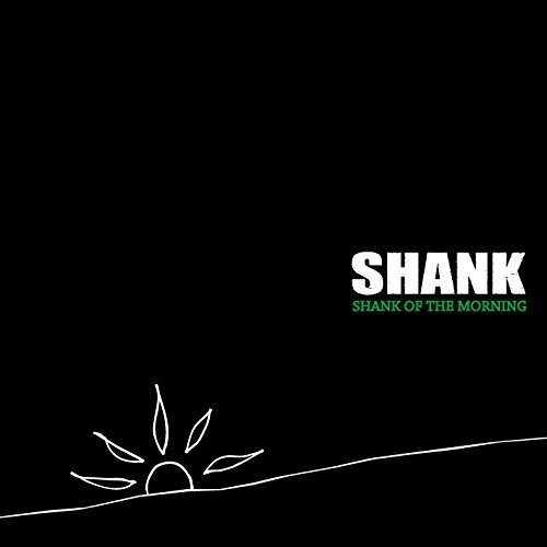 [Album] SHANK – SHANK OF THE MORNING (2015.09.30/MP3/RAR)