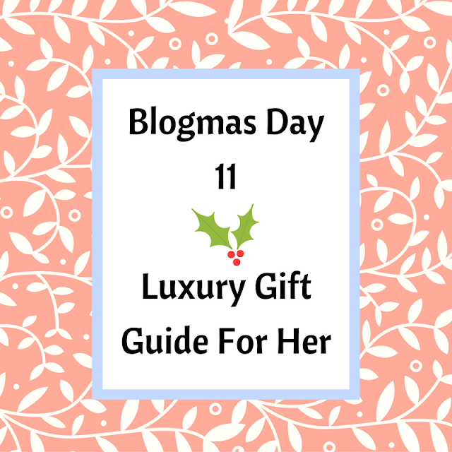 Luxury-Gift-Guide-For-Her-Blogmas-Day-11