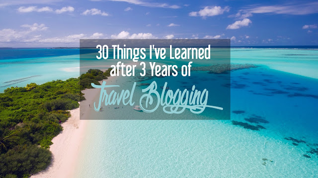 30 Things I've Learned after 3 Years of Travel Blogging | CosmosMariners.com