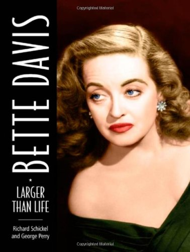Bette Davis  Larger than Life by Richard Schickel and George Perry