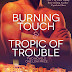 Review - 5 Stars - Burning Touch and Tropic of Trouble by Wynter Daniels @Wynterdaniels