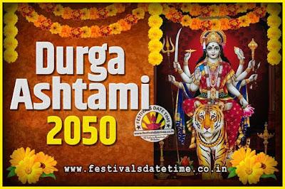 2050 Durga Ashtami Pooja Date and Time, 2050 Durga Ashtami Calendar