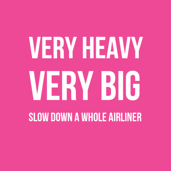 Very Heavy Very Big Slow Down A Whole Airliner