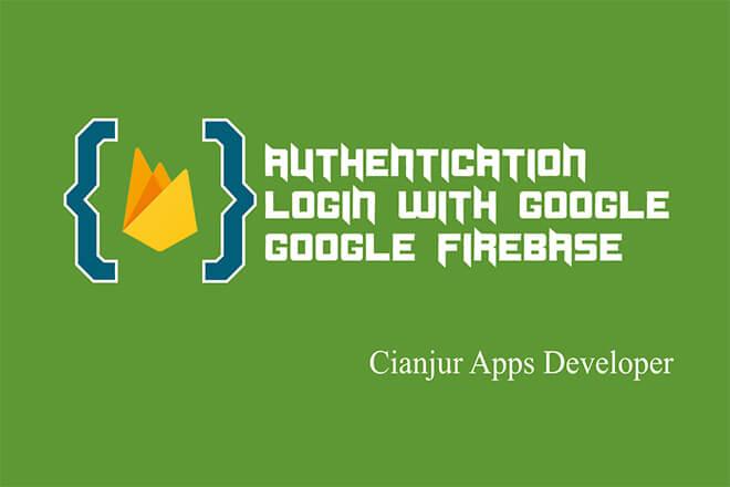 Cara Autentikasi Menggunakan Akun Google pada Firebase