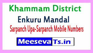 Enkuru Mandal Sarpanch Upa-Sarpanch Mobile Numbers List  Khammam District in Telangana State