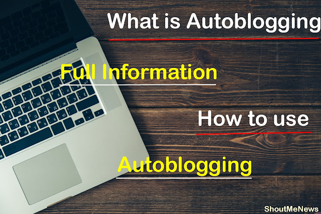 What is Autoblogging (Full information)