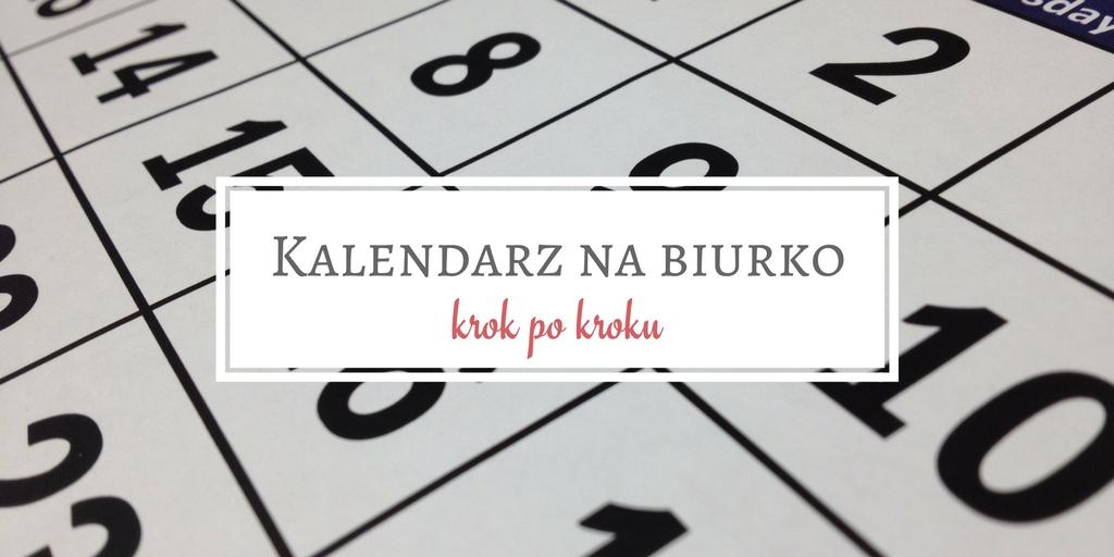 kalendarz na biurko, kalendarz na biurko krok po kroku, kalendarz na biurko jak zrobić, kalendarz na biurko tutorial