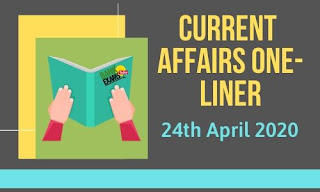 Current Affairs One-Liner: 24th April 2020