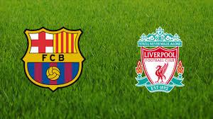 نتيجة أهداف مباراة برشلونة وليفربول اليوم match barcelone vs liverpool