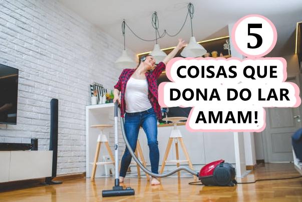 DONA DE CASA, LIMPAR A CASA, CASA LIMPA