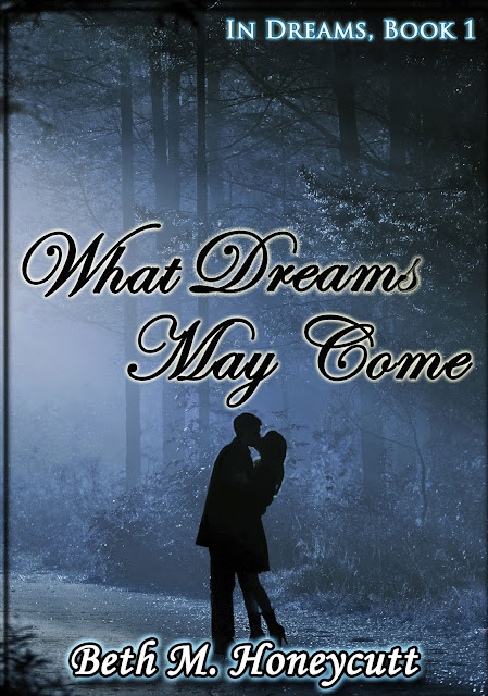 99 CENTS: What Dreams May Come by Beth M. Honeycutt