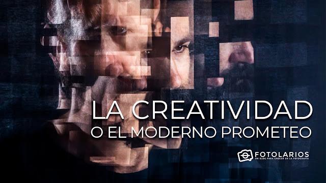 La creatividad o el moderno Prometeo