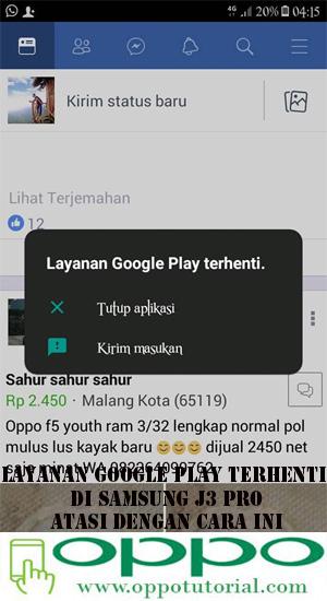 Layanan Google Play Terhenti Di SAMSUNG J3 PRO Atasi Dengan Cara Ini