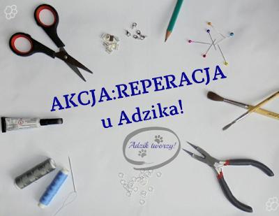 Akcja Reperacja u Adzika - wyzwanie kreatywne