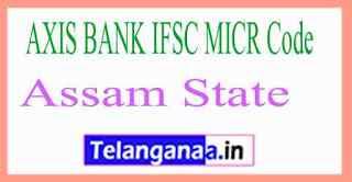AXIS BANK IFSC MICR Code Assam State