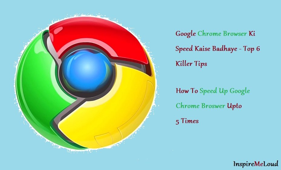Google Chrome Browser Ki Speed Kaise Badhaye
