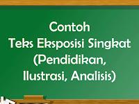3 Contoh Teks Eksposisi Singkat (Pendidikan, Ilustrasi, Analisis)