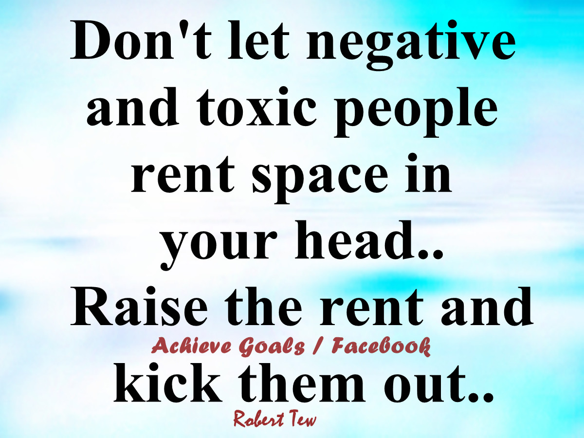 Don t let negative and toxic people