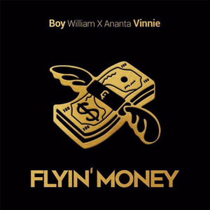 Boy William & Ananta Vinnie - Flyin' Money