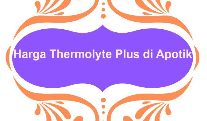 Thermolyte Plus, Tubuh Langsing Dan Sehat