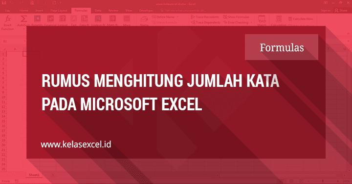Rumus Excel Menghitung Jumlah Kata atau Teks