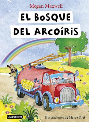 LIBRO - El bosque del Arcoíris Megan Maxwell (Destino - 15 marzo 2016) LITERATURA INFANTIL | Ilustraciones: Mercè Ortí Edición papel & digital ebook kindle
