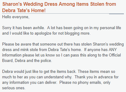 9a23fc01f5 ... post on another blog telling about a burglary that had occurred at  Debra Tate's home. Among the items stolen was Sharon's wedding dress and a  mink coat, ...