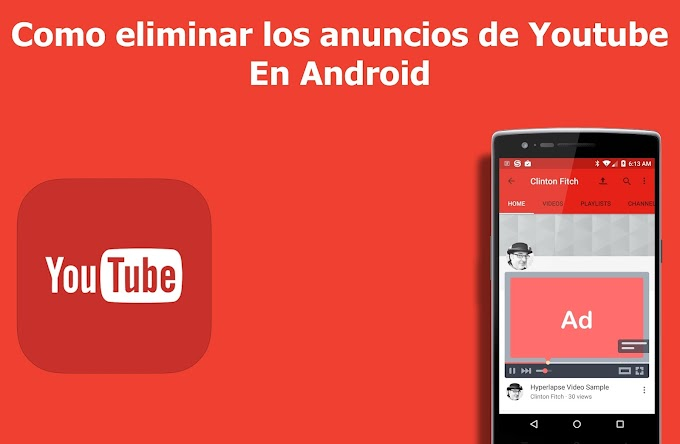 Como eliminar los anuncios de YouTube en Android