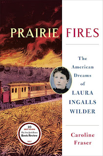 Review: Prairie Fires: The American Dreams of Laura Ingalls Wilder by Caroline Fraser