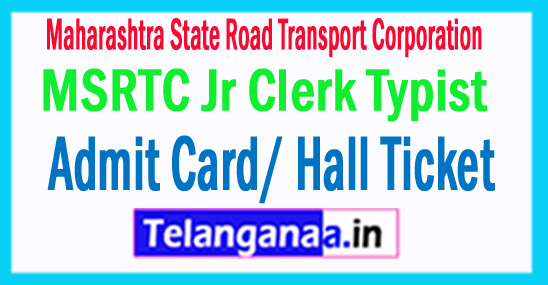 MSRTC Jr Clerk Typist Admit Card/ Hall Ticket 2018